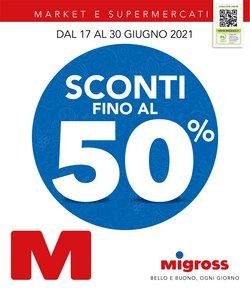 Offerte di Migross Supermercati e Market nella volantino di Migross Supermercati e Market ( Pubblicato oggi)