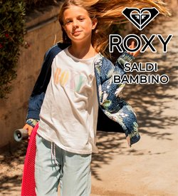 Offerte di Roxy nella volantino di Roxy ( Per altri 2 giorni)