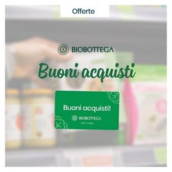 Offerte di Biobottega nella volantino di Biobottega ( Scade domani)