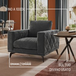 Offerte di Tutto per la casa e Arredamento nella volantino di Divani & Divani ( Per altri 6 giorni)