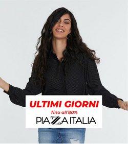 Offerte di Piazza Italia nella volantino di Piazza Italia ( Scade oggi)