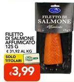 Offerta per Filetto di salmone affumicato 125g a 3,99€