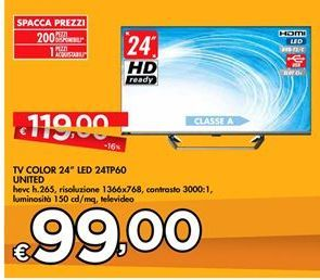 "Offerta per Tv color 24"" LED 24TP60 United a 99€"