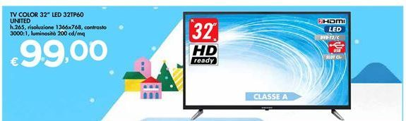 "Offerta per Tv Color 32"" Led 32TP60 United  a 99€"