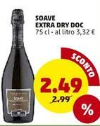 Offerta per SOAVE EXTRA DRY DOC  a 2,49€