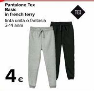 Offerta per Pantaloni Tex in french terry a 4€